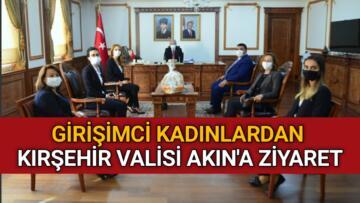 GİRİSİMCİ KADINLARDAN VALİ AKIN'A ZİYARET