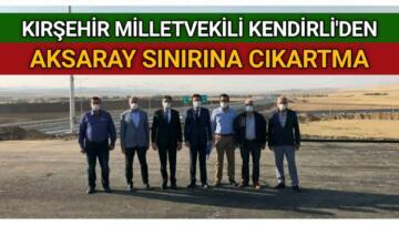 MİLLETVEKİLİ KENDİRLİ NİĞDE-ANKARA OTOBANI'NI İNCELEDİ