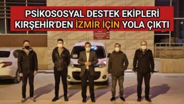 KIRŞEHİR'DEN İZMİR'E PSİKOSOSYAL DESTEK