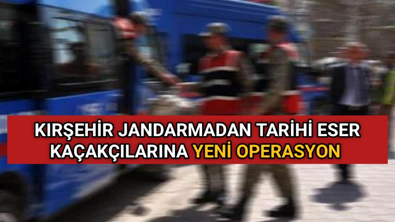 JANDARMADAN TARİHİ ESER KAÇAKÇILARINA YENİ OPERASYON