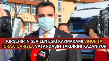 ÖRNEK DEVLET ADAMI KARAKAŞ SİNOP' TA TAKDİR TOPLUYOR