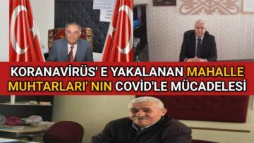 KIRŞEHİR'İN 3 MAHALLE MUHTARI KORONAVİRÜSE YAKALANDI