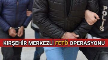KIRŞEHİR'DE FETÖ OPERASYONU