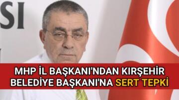 MHP İL BAŞKANI'NDAN BELEDİYE BAŞKANI'NA SERT TEPKİ