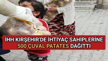 KIRŞEHİR İHH 500 ÇUVAL PATATES DAĞITTI