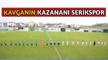 SERİK'DE YAPILAN KAVGA'DAN 2 – 1 MAĞLUP AYRILDIK