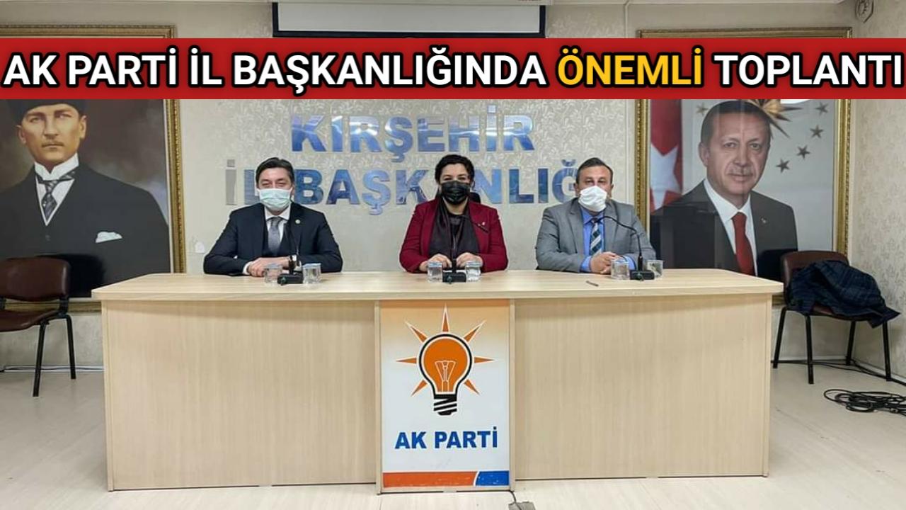 AK PARTİ İL YÖNETİM KURULU TOPLANTISI YAPILDI