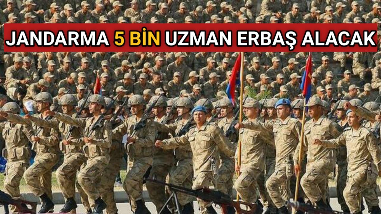 JANDARMA 5 BİN UZMAN ERBAŞ ALACAK