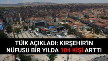 KIRŞEHİR'İN NÜFUSU AÇIKLANDI