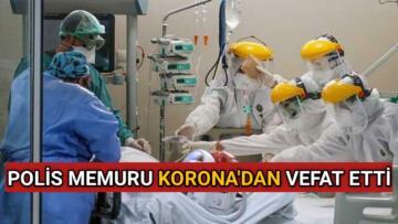 KIRŞEHİR'DE POLİS MEMURU KORONA'DAN VEFAT ETTİ