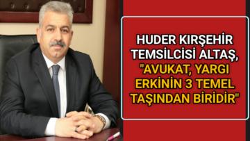 """ALTAŞ, """"AVUKAT, YARGI ERKİNİN 3 TEMEL TAŞINDAN BİRİDİR"""""""