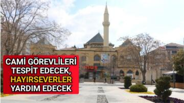 İMAMLAR TESPİT EDECEK, HAYIRSEVERLER YARDIM EDECEK