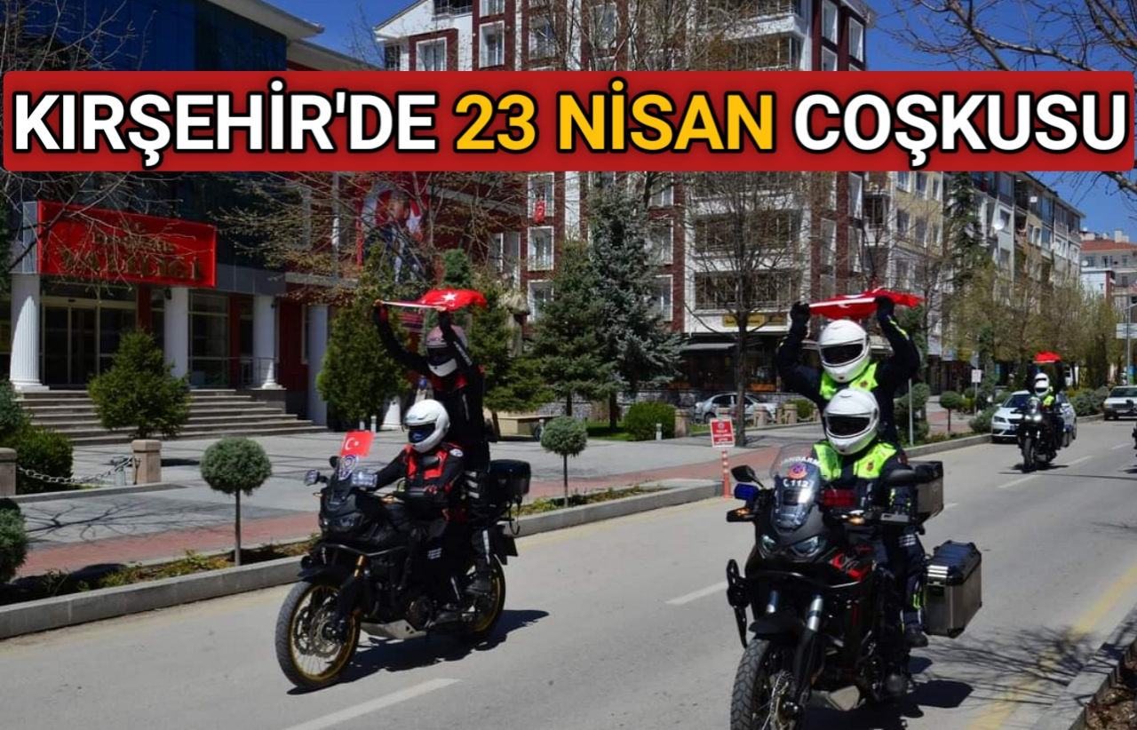 KIRŞEHİR'DE 23 NİSAN COŞKUSU