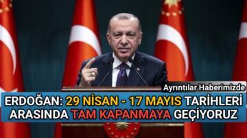 29 NİSAN-17 MAYIS TARİHLERİ ARASINDA TAM KAPANMA