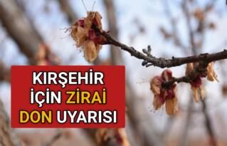 KIRŞEHİR VALİLİĞİ'NDEN 'ZİRAİ DON' UYARISI