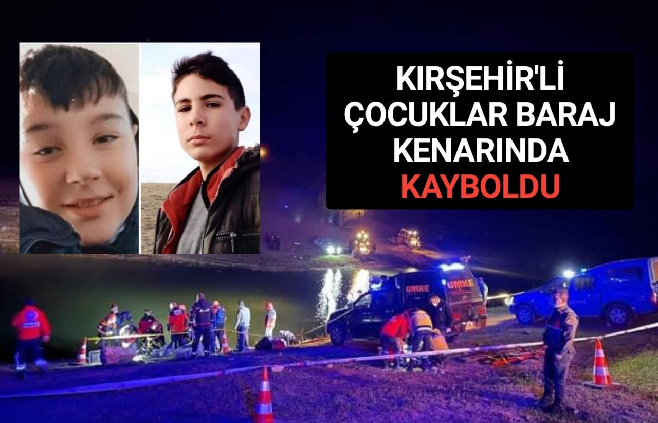 KIRŞEHİR'Lİ ÇOCUKLAR BARAJ KENARINDA KAYBOLDU