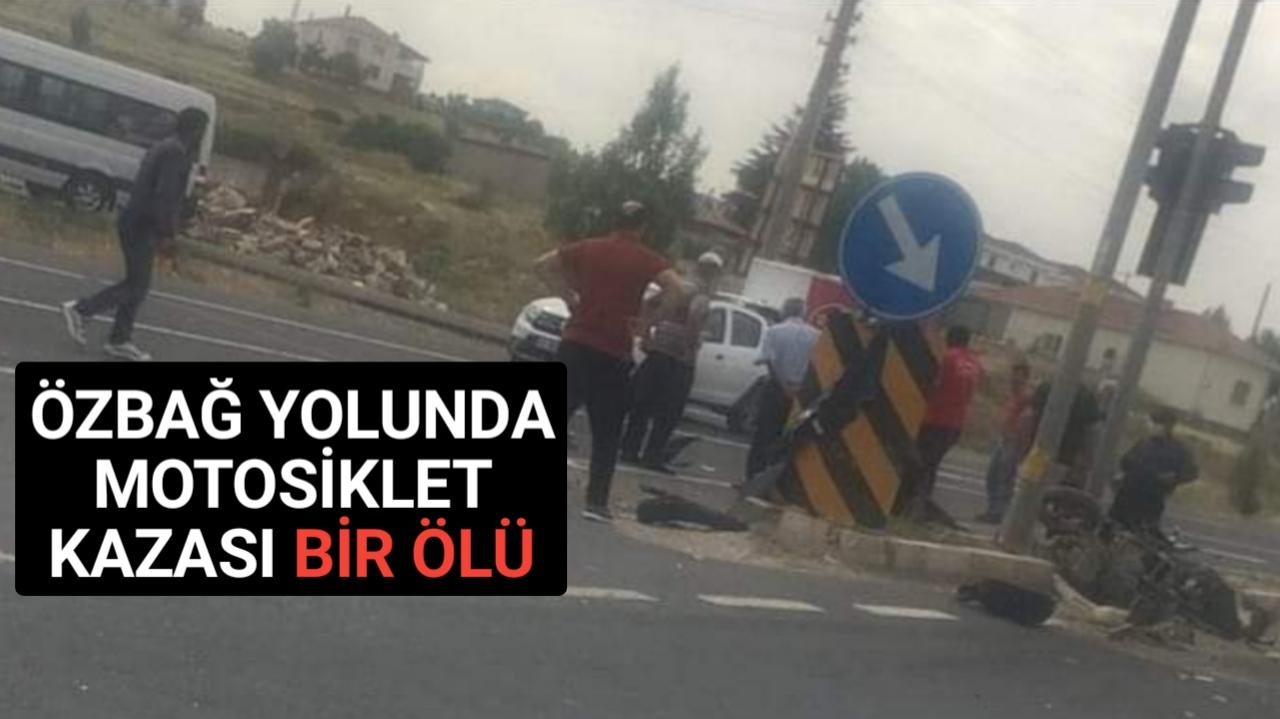 KIRŞEHİR'DE KAZA,MOTOSİKLET SÜRÜCÜSÜ HAYATINI KAYBETTİ