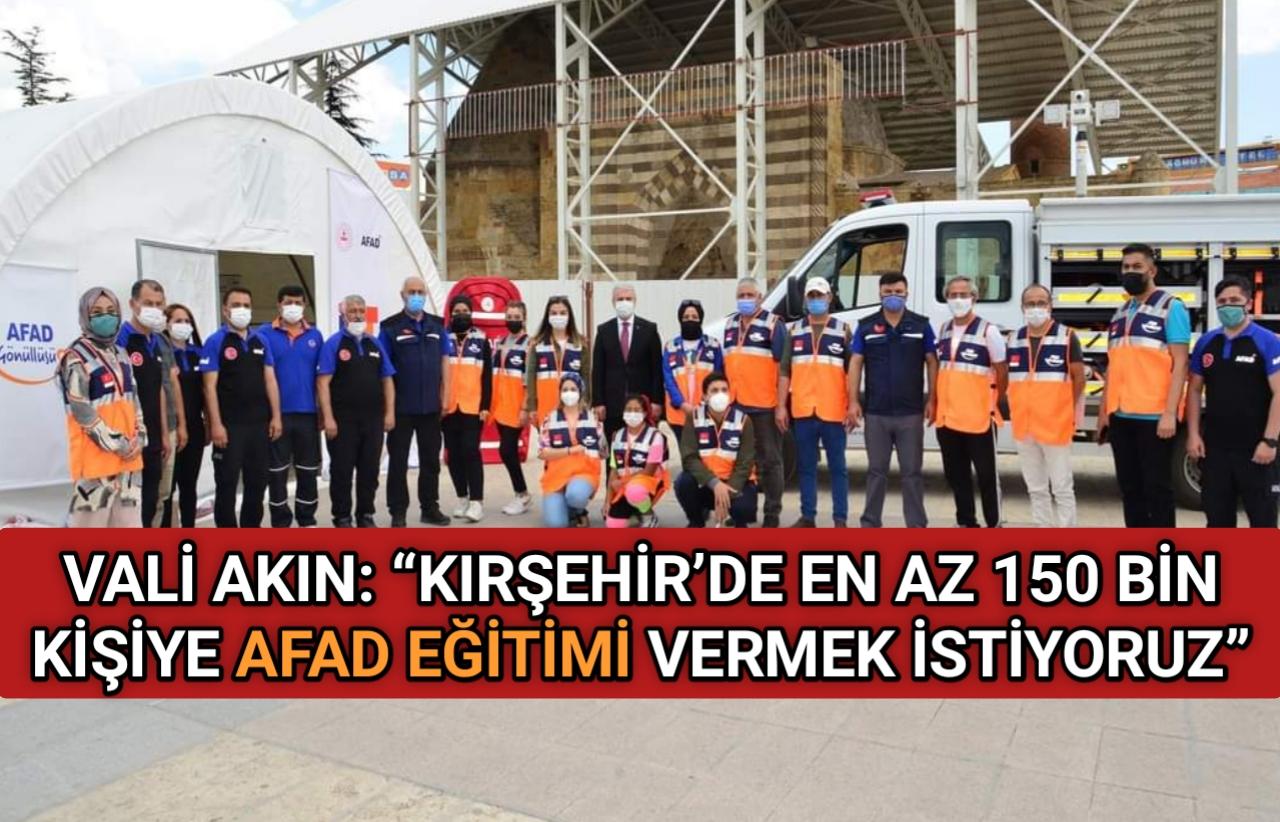 """VALİ AKIN: """"150 BİN KİŞİYE AFAD EĞİTİMİ VERMEK İSTİYORUZ"""""""