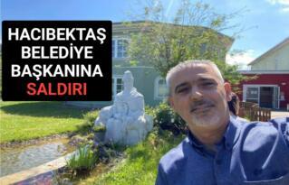 HACIBEKTAŞ BELEDİYE BAŞKANINA BERBERDE SALDIRI