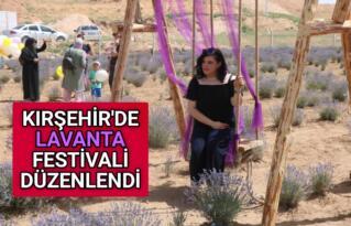 KIRŞEHİR'DE LAVANTA FESTİVALİ DÜZENLENDİ