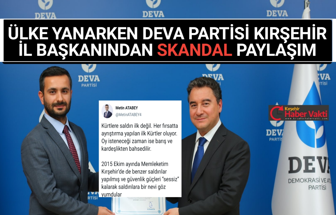 DEVA PARTİSİ İL BAŞKANINDAN TEPKİ ÇEKEN AÇIKLAMA