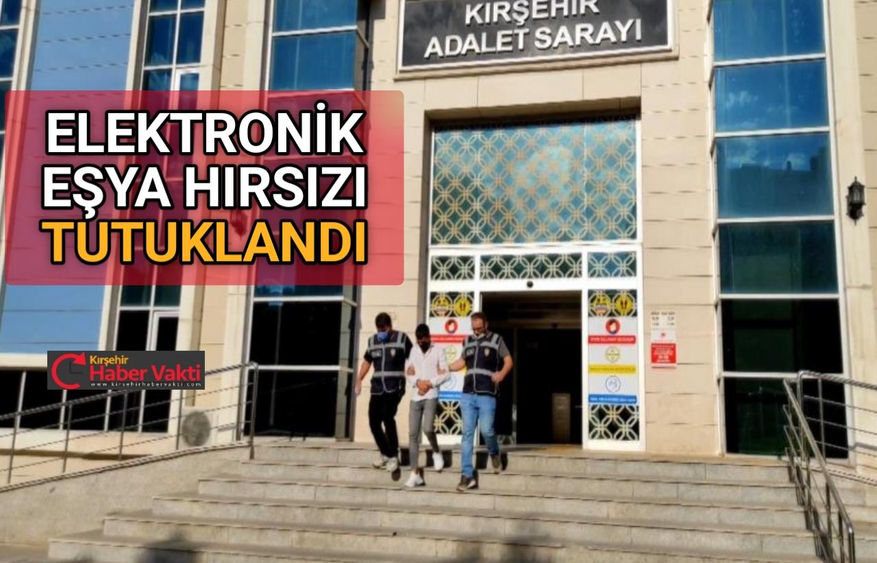 ELEKTRONİK EŞYA HIRSIZI TUTUKLANDI