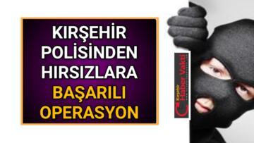 KIRŞEHİR POLİSİNDEN YİNE BAŞARILI OPERASYON