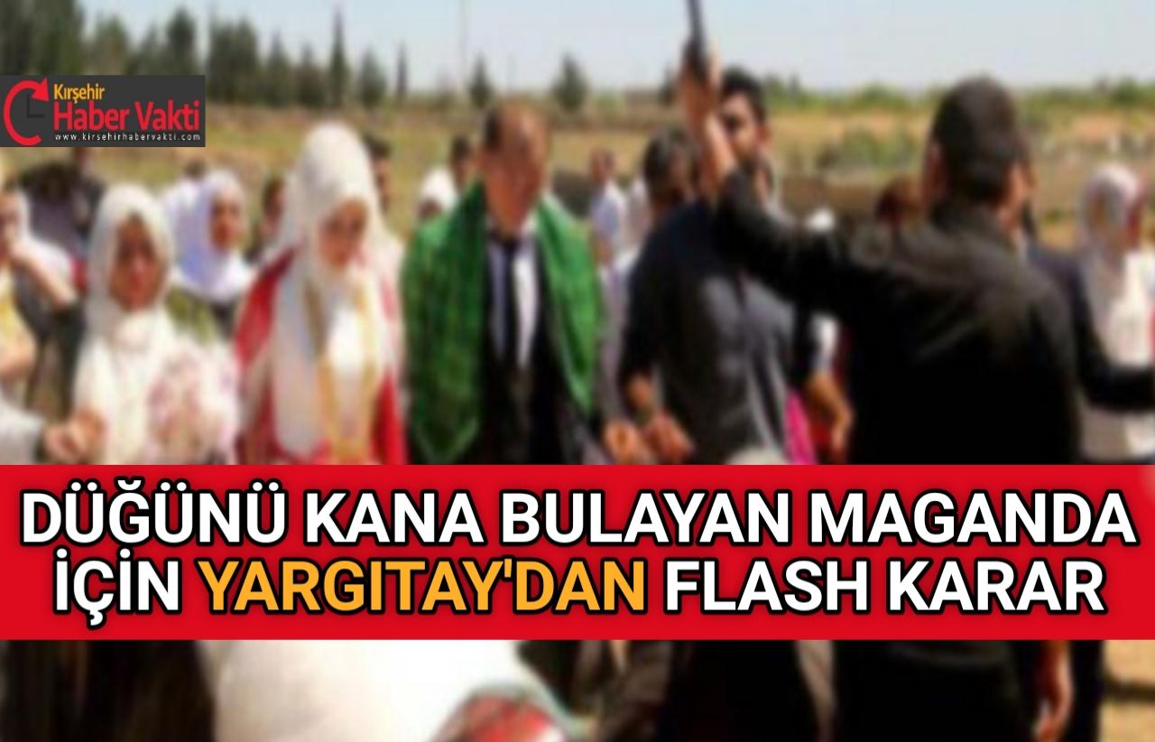KIRŞEHİR'Lİ MAGANDA'YA YARGITAY'DAN EMSAL KARAR